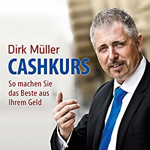 Finanzliteratur von Dirk Müller, Cashkurs Dirk Müller test, Review Cashkurs, Kaufen Cashkurs Amazon